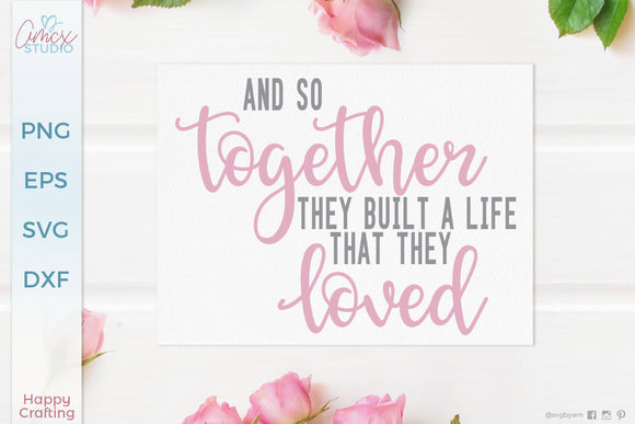So Together, They Built A Life