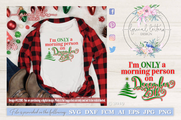 I'm Only A Morning Person on December 25th SVG Cut File