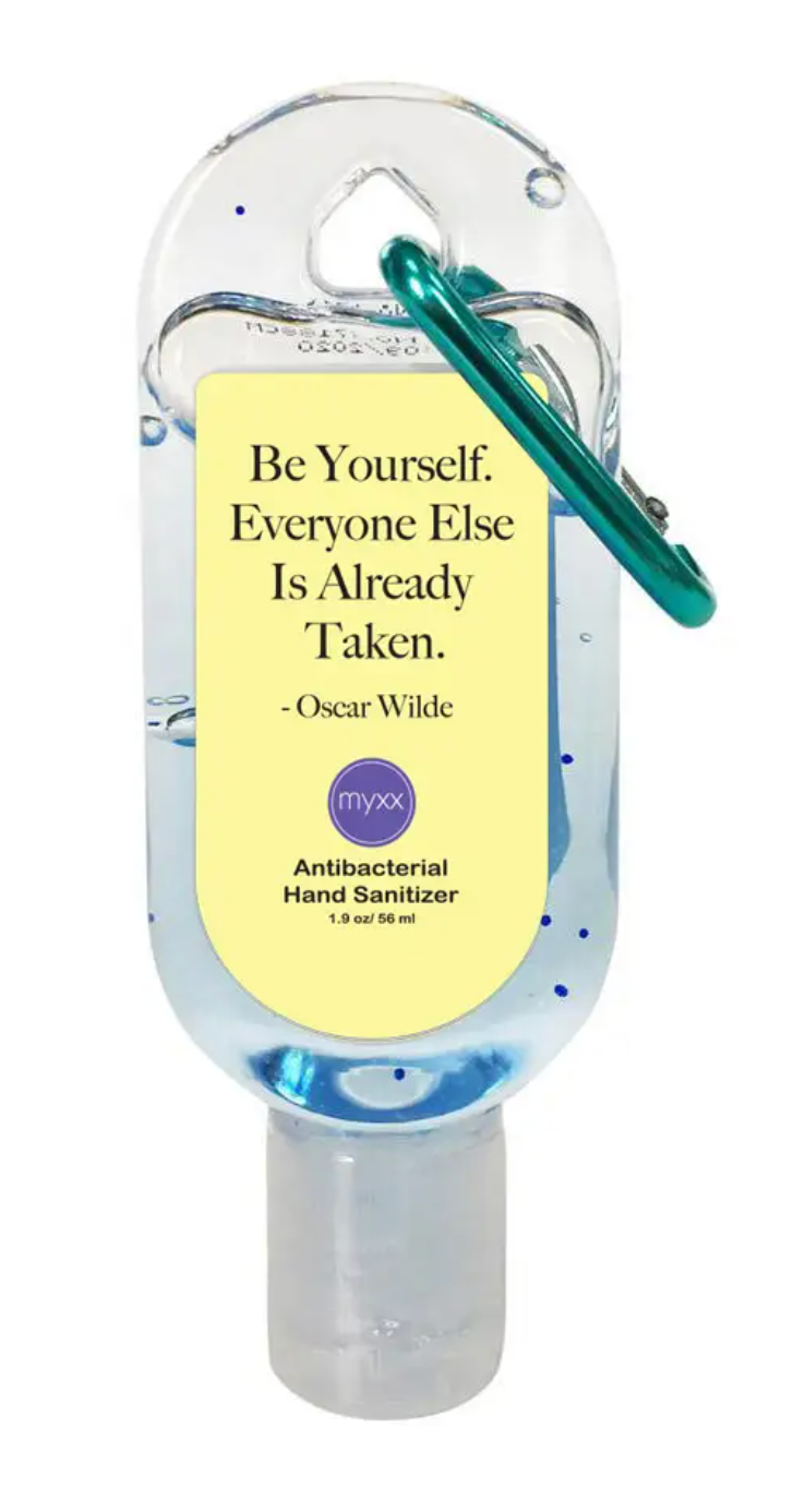 Hand Sanitizer- Be Yourself. Everyone Else is Already Taken
