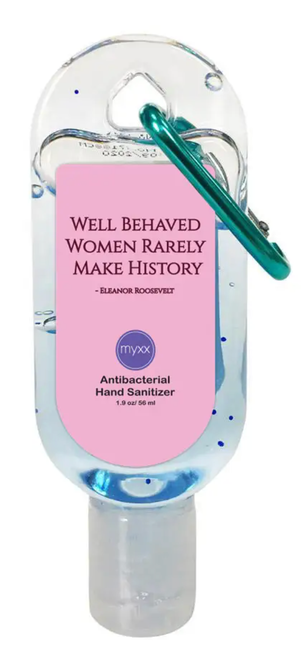 Hand Sanitizer- Well Behaved Women Rarely Make History