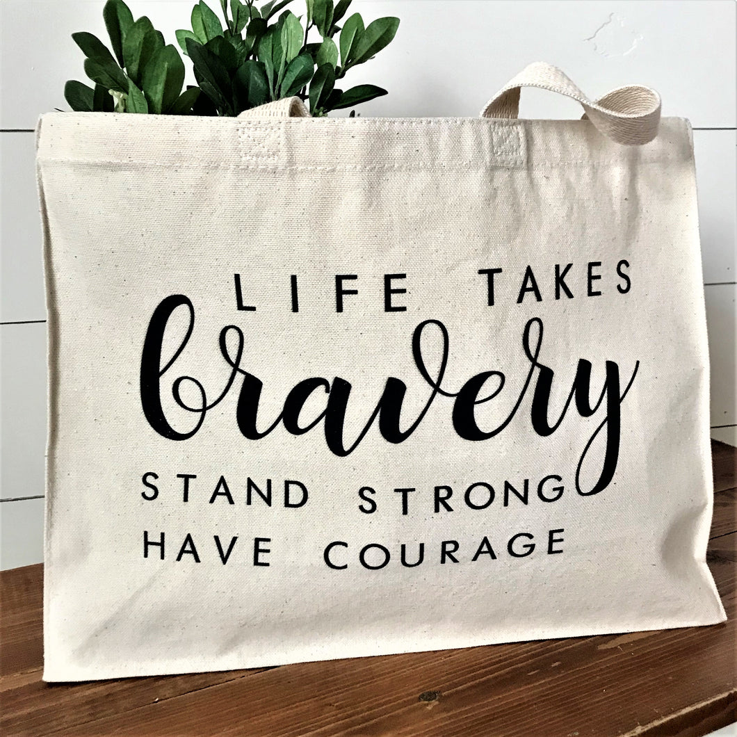 Life Takes Bravery Tote Bag
