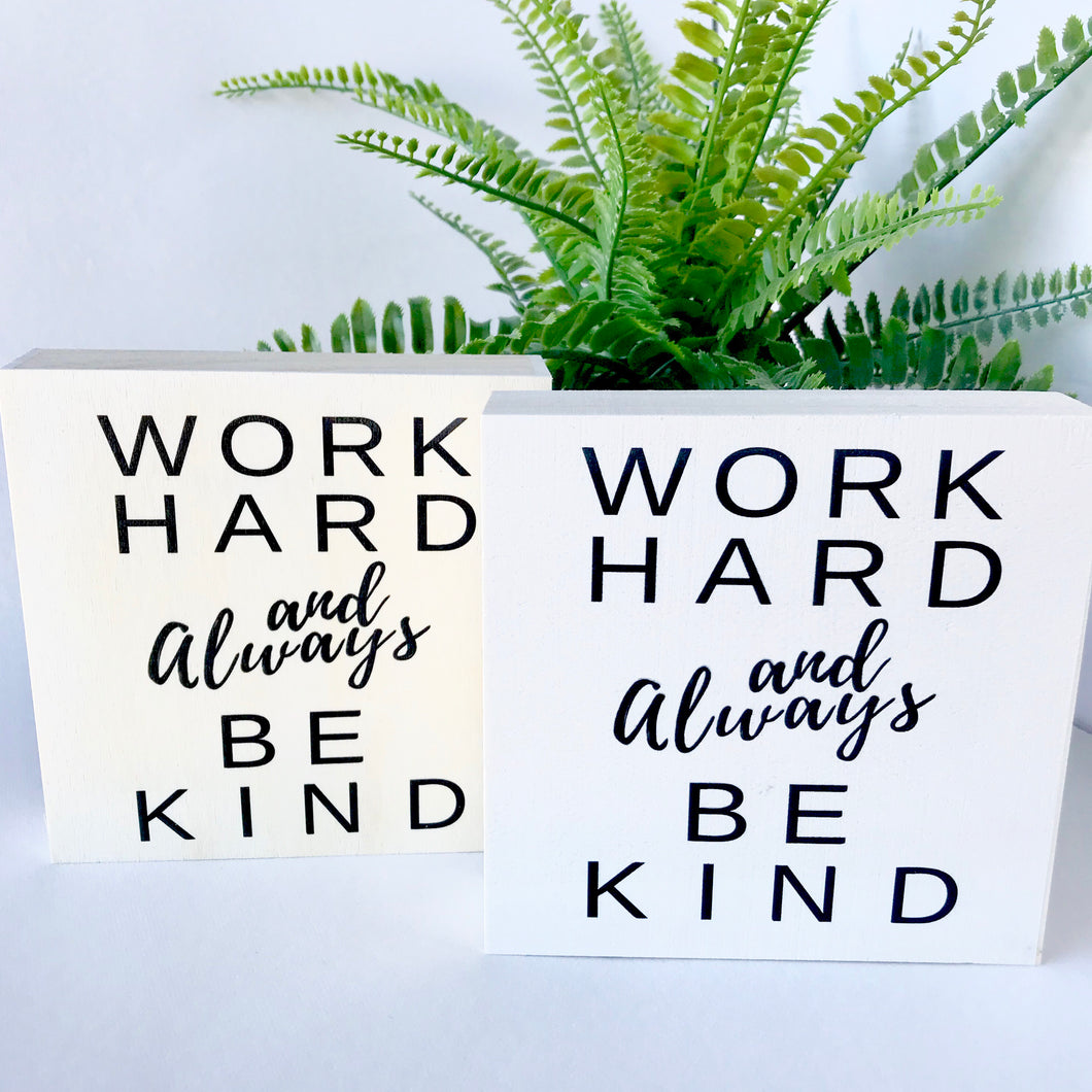 Work Hard Reminder Sign