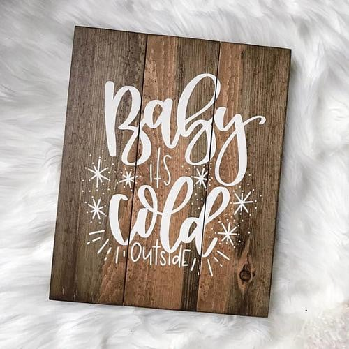 Baby It's Cold Outside Christmas Sign Boughtit.ca Home & Garden - Boughtit.ca
