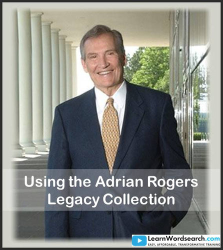 Using The Adrian Rogers Legacy Collection (PRE-ORDER)