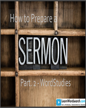 How to Prepare a Sermon Part 2 - Word Studies (PRE-ORDER)