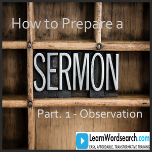 How to Prepare a Sermon Part 1 (PRE-ORDER)