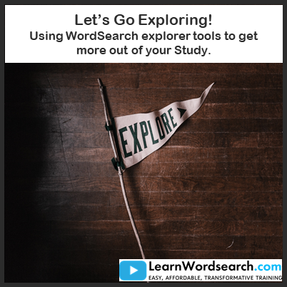 Let's Go Exploring! Using WordSearch Explorer tools to get more out of Your Study  (PRE-ORDER)