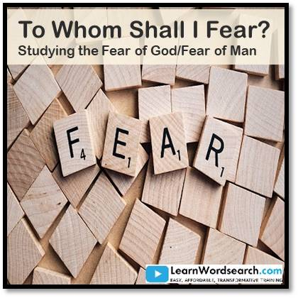 To Whom Shall I fear?  Studying the Fear of God/Fear of Man Part 1 (PRE-ORDER)
