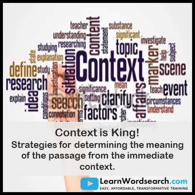 Context is King! Strategies for determining the meaning of the passage from the immediate context.  (PRE-ORDER)