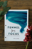Funnel Your Focus