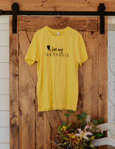 I Love My Farmhouse tee