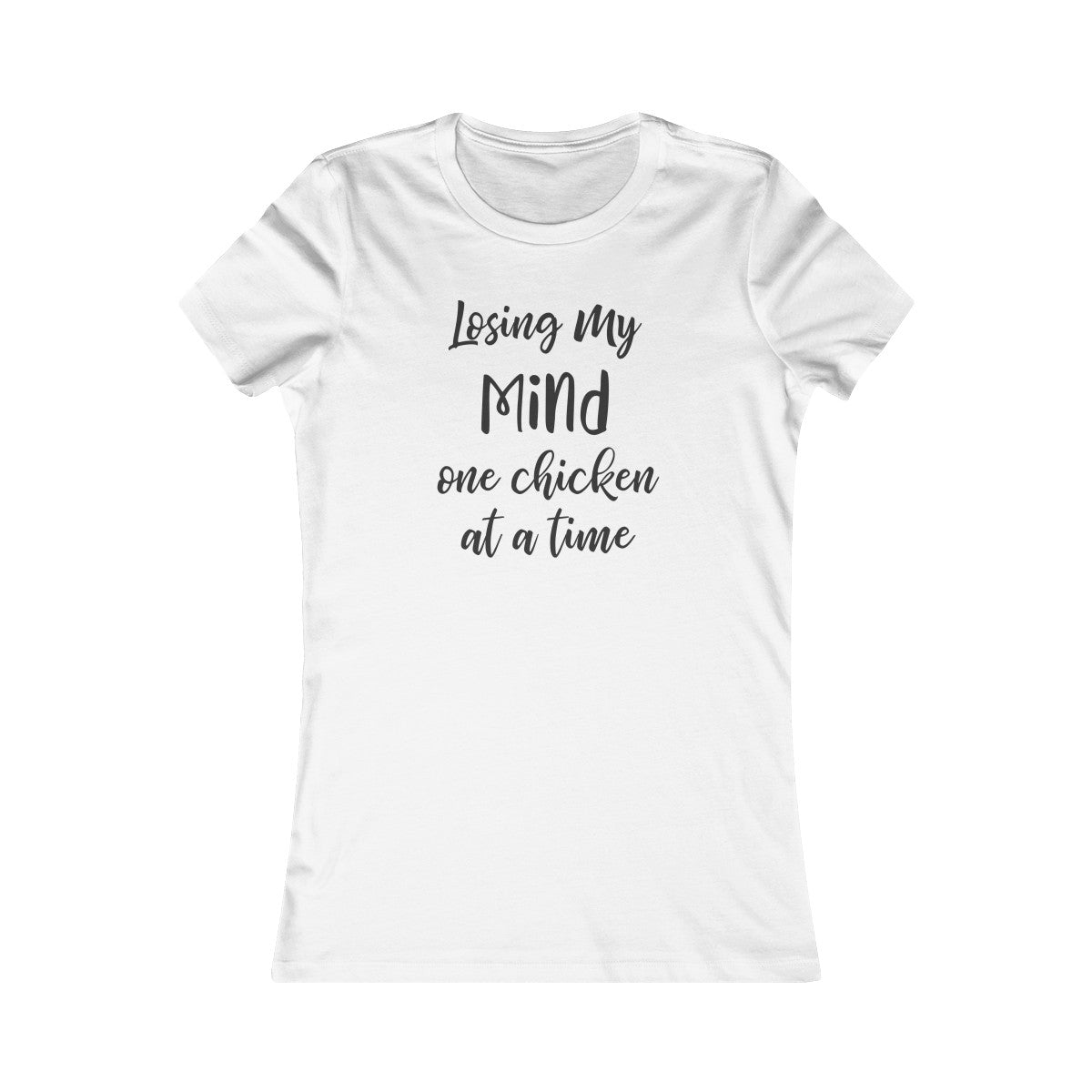 Losing My Mind Women's Favorite Tee