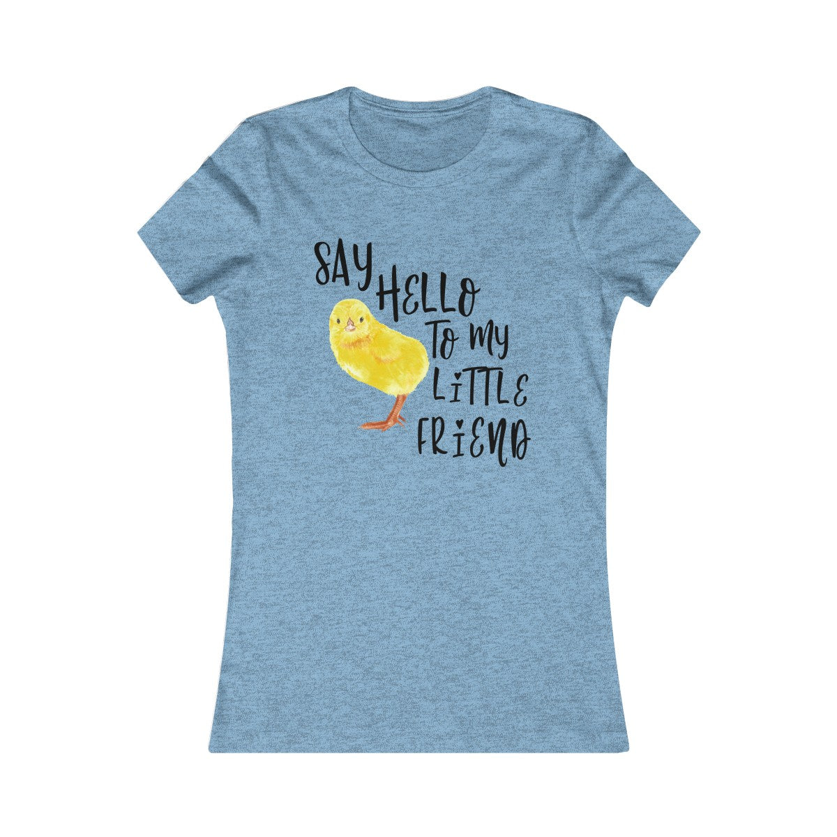 Baby Chick T-Shirt Say Hello to my little friend!