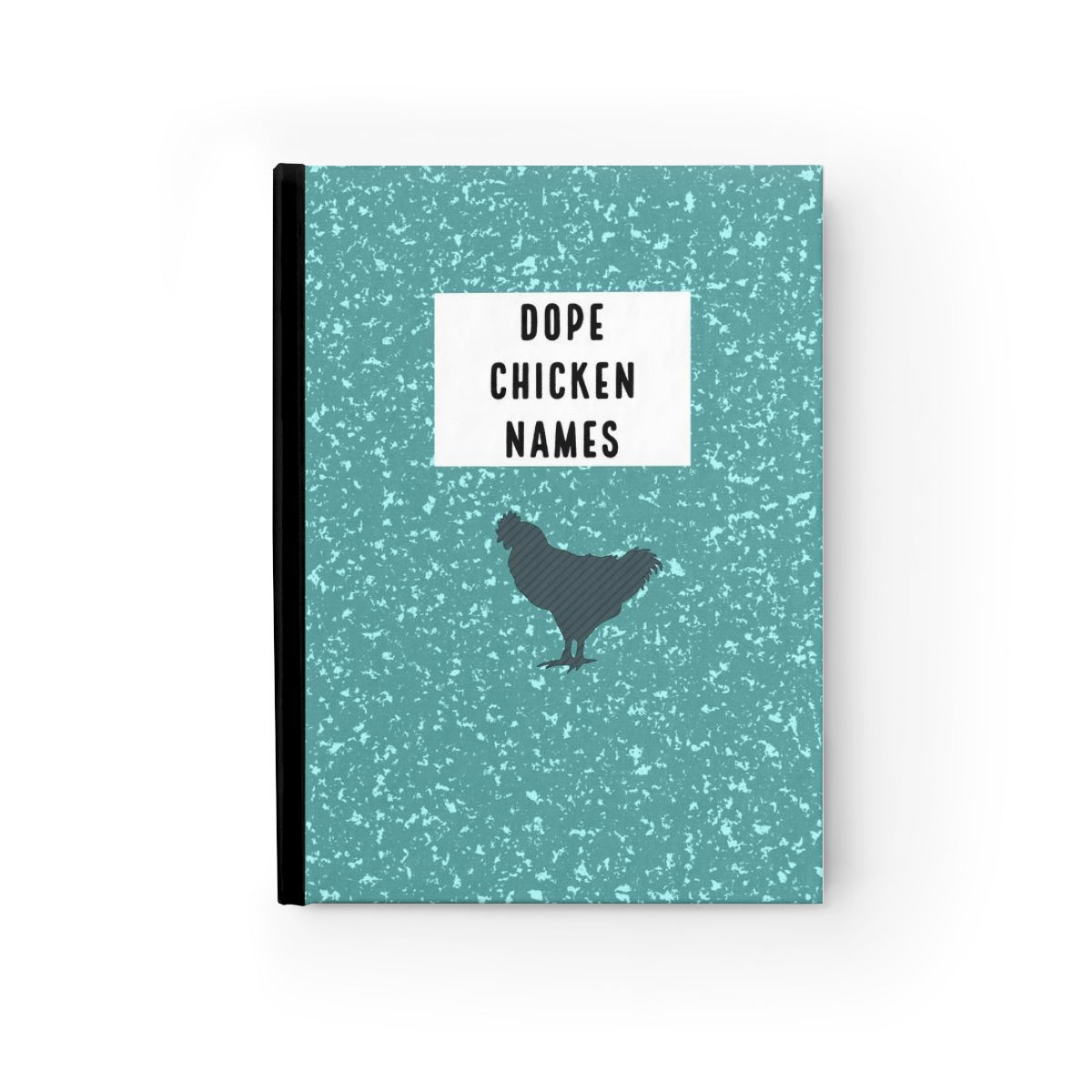 Dope Chicken Names Journal - Ruled Line