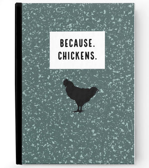 Because Chickens Journal - Ruled Line