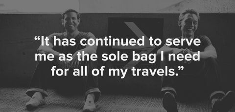 """It has continued to serve me as the sole bag I need for all my travels"""
