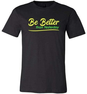 Be Better than Yesterday Shirt Black / S