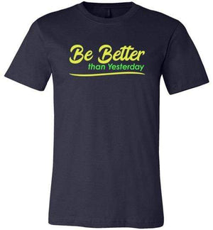 Be Better than Yesterday Shirt Navy / S