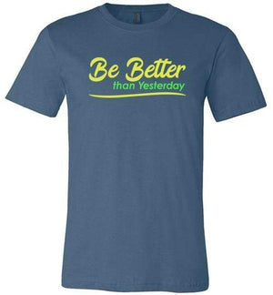 Be Better than Yesterday Shirt Steel Blue / S