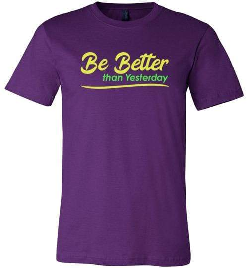Be Better than Yesterday Shirt Team Purple / S