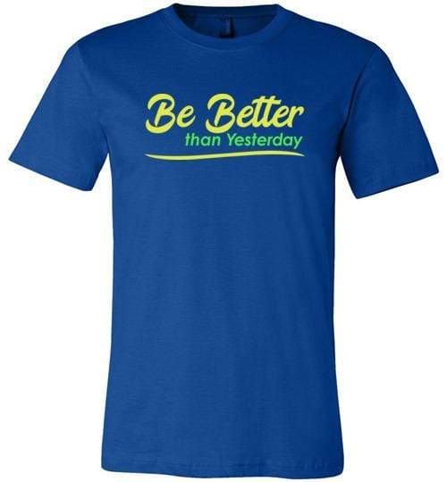 Be Better than Yesterday Shirt True Royal / S