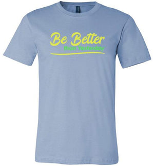 Be Better than Yesterday Shirt Baby Blue / S