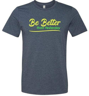 Be Better than Yesterday Shirt Heather Navy / S
