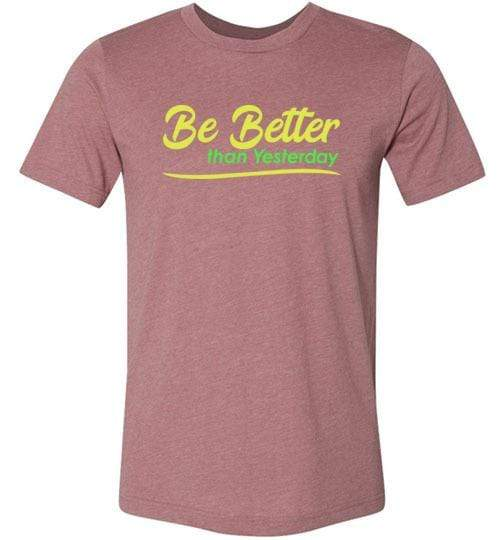 Be Better than Yesterday Shirt Heather Mauve / S