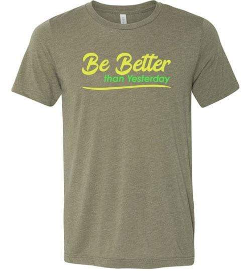 Be Better than Yesterday Shirt Heather Olive / S