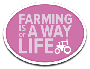 "Farming is a Way of Life Decal (roughly 3.6""x2.6"") ~ pink or blue"