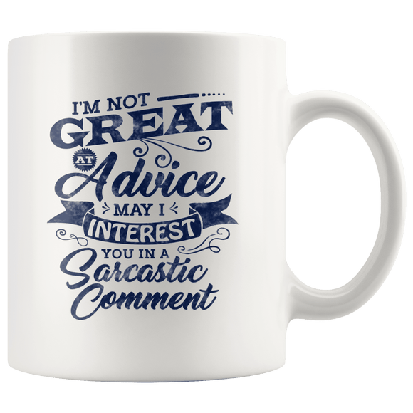 Sarcastic Meme I'm Not Great at Advice Mug 11oz Wht