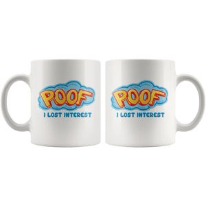 Poof I Lost Interest Mug