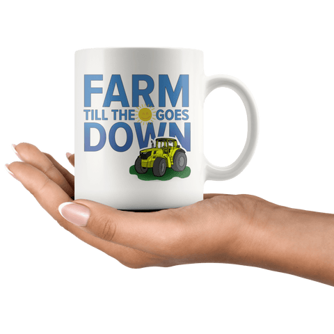 Farm till Sun Goes Down Mug in Hand