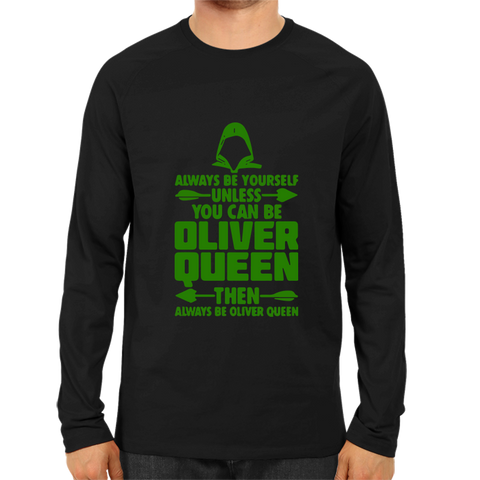 You Can Be Oliver Queen Full Sleeve Black