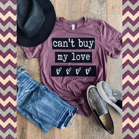 """Can't Buy My Love""-Short Sleeve Graphic Tee-Chic Picks"