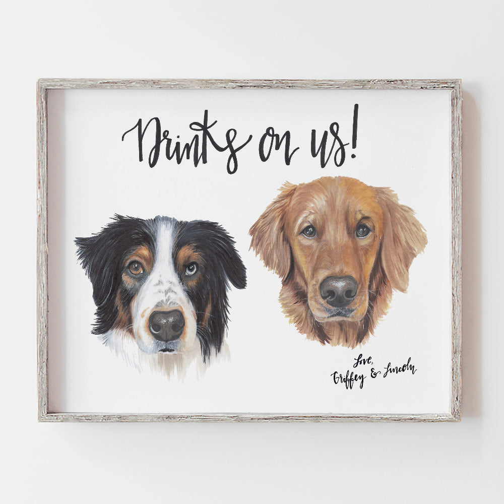 Drinks on us signature cocktail sign with pet portraits by JesMarried