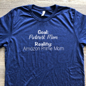 Goals vs Reality mom t-shirt
