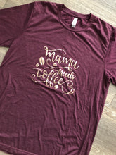 Load image into Gallery viewer, Mama Needs Coffee t-shirt