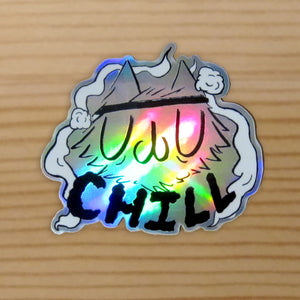 Chill! Meu Holographic Vinyl Sticker
