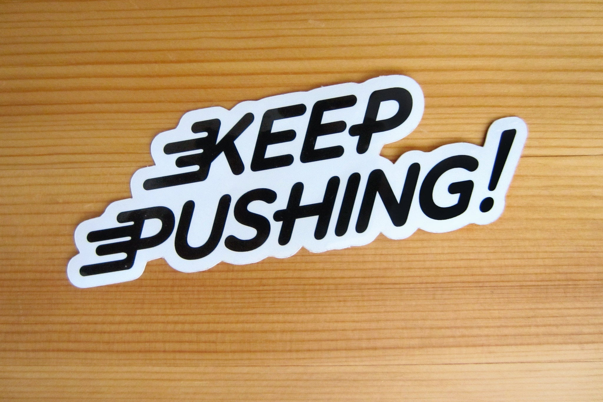 Keep Pushing! Glossy Vinyl Sticker