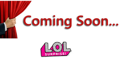 COMING SOON - LOL SURPRISE
