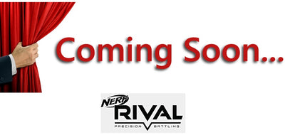 COMING SOON - NERF RIVAL