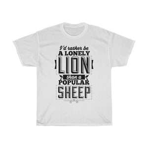 I'd Rather Be A Lonely Lion Than A Popular Sheep Unisex Heavy Cotton Tee - desseni
