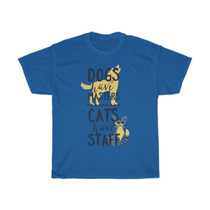 Dogs Have Masters Cats Have Staff Unisex Heavy Cotton Tee - desseni