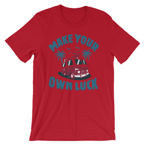 Make Your Own Luck Unisex T-Shirt - desseni
