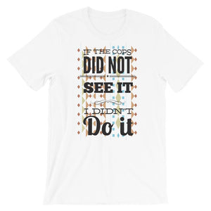 I Did Not Do It T-Shirt– Shop for I Did Not Do It Unisex T-Shirts Online – Desseni