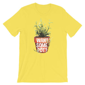 Want Some Pot Unisex T-Shirt - desseni