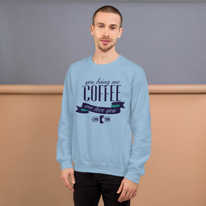 Bring Me Coffee Men's Sweatshirt