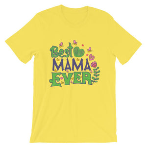 Best Mama Ever Unisex T-Shirt - desseni