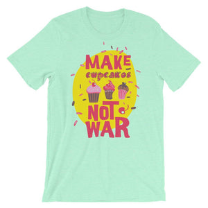 Make Cupcakes Not War T-Shirt– Shop for Make Cupcakes Not War Unisex T-Shirts Online – Desseni